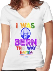 Bernie Sanders LGBT Gay Pride I Was Bern This Way Lady Gaga Rainbow Distressed Vintage Burnout Women's Fitted V-Neck T-Shirt