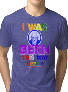 Bernie Sanders LGBT Gay Pride I Was Bern This Way Lady Gaga Rainbow Distressed Vintage Burnout Tri-blend T-Shirt