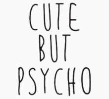 Cute But Psycho Kids Tee