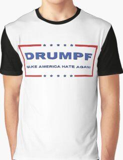 DRUMPF  Make America Hate Again! Graphic T-Shirt