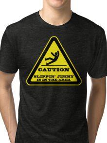Caution... Slippin' Jimmy Tri-blend T-Shirt