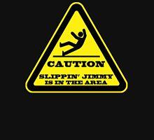 Caution... Slippin' Jimmy Unisex T-Shirt