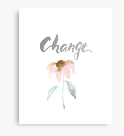 Change Watercolor Brush Lettering Flower Canvas Print