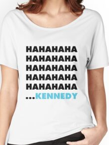 Hahahaha Kennedy Women's Relaxed Fit T-Shirt