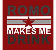 Tony Romo Makes Me Drink Dallas Photographic Print