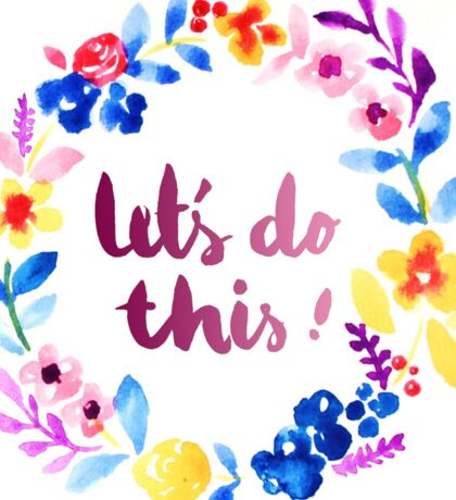 Let's Do This  Watercolor Brush Lettering Flowers Sticker