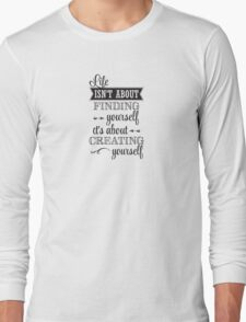 Life Isn't About Long Sleeve T-Shirt