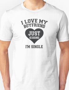 I Love My Boyfriend Unisex T-Shirt