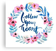 Follow Your Heart Watercolor Brush Lettering Flowers Canvas Print