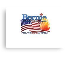 BERNIE 2016  -   Feel The Bern America! Canvas Print
