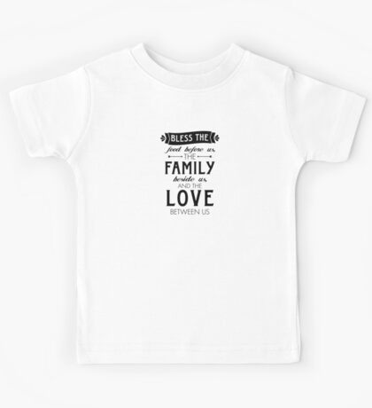 Bless The Family Beside Us Kids Tee