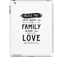 Bless The Family Beside Us iPad Case/Skin