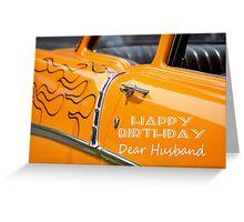 Orange Hot rod, Happy birthday Husband. Greeting Card
