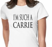 I'm Such A Carrie  Womens Fitted T-Shirt