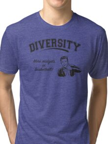 Diversity - Midgets in Basketball Tri-blend T-Shirt