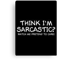 sarcastic Canvas Print