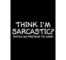sarcastic Photographic Print