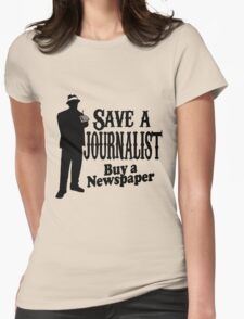 SAVE A JOURNALIST BUY A NEWSPAPER Womens Fitted T-Shirt