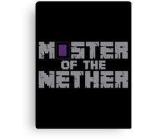 master nether Canvas Print