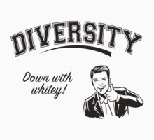 Diversity - Down With Whitey One Piece - Short Sleeve