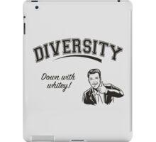 Diversity - Down With Whitey iPad Case/Skin