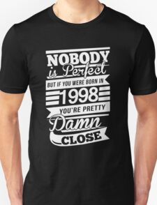 Nobody is perfect but if you were born in 1998 T-Shirt