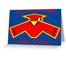 Superteacher Greeting Card