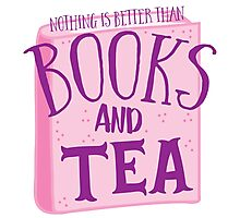 Nothing is better than books and tea Photographic Print