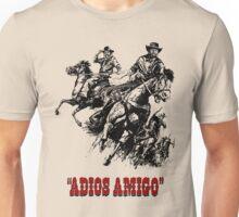 Adios Amigo Unisex T-Shirt