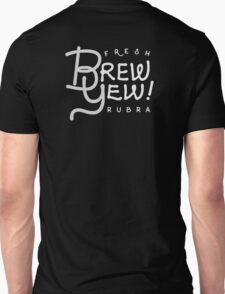 Fresh Brew Yew Rubra Coffee   2016 Unisex T-Shirt