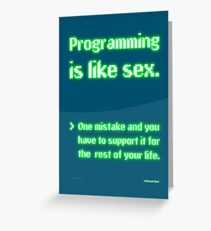Programming is like Sex Greeting Card