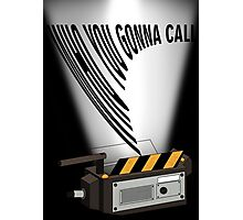 Who you gonna call Photographic Print