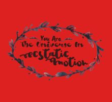 You Are The Universe in Ecstatic Motion Kids Tee