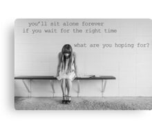 You'll Sit Alone Forever - Jimmy Eat World Lyrics inspired by If You Don't Don't Canvas Print