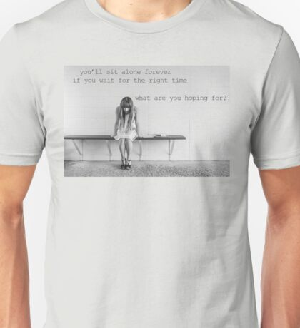 You'll Sit Alone Forever - Jimmy Eat World Lyrics inspired by If You Don't Don't Unisex T-Shirt