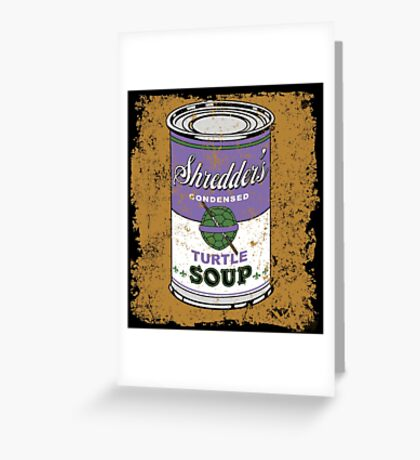 SHREDDER'S DONNIE SOUP Greeting Card