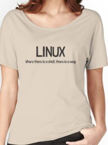 Linux, where there is a shell, there is a way Women's Relaxed Fit T-Shirt