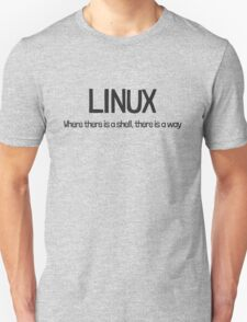 Linux, where there is a shell, there is a way Unisex T-Shirt