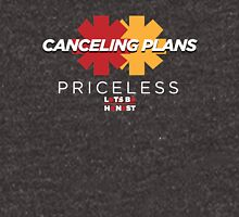 Canceling Plans: Priceless Unisex T-Shirt