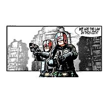 WE ARE THE LAW IN THIS CITY! Photographic Print
