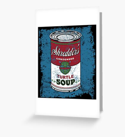 SHREDDER'S RALPH SOUP Greeting Card