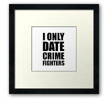 Date Crime Fighters Framed Print