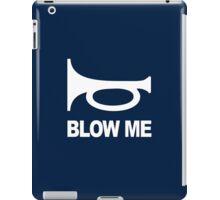 BLOW ME - Alternate iPad Case/Skin