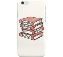 Smart Guys Read Books - book lover gift inspirational quote iPhone Case/Skin