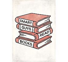 Smart Guys Read Books - book lover gift inspirational quote Photographic Print