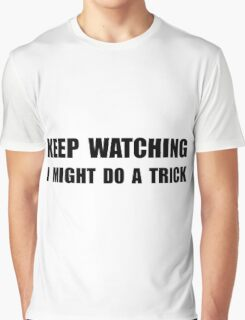 Keep Watching Trick Graphic T-Shirt