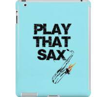 Play that Sax iPad Case/Skin