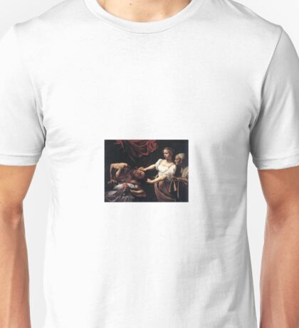 Judith Beheading Holofernes by Caravaggio Unisex T-Shirt