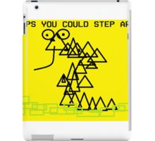 perhaps you could step around me iPad Case/Skin