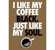 COFFEE BLACK SOUL Photographic Print